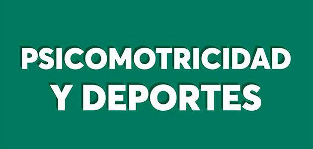 PSICOMOTRICIDAD Y DEPORTE